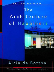 The Architecture of Happiness by Alian de Botton
