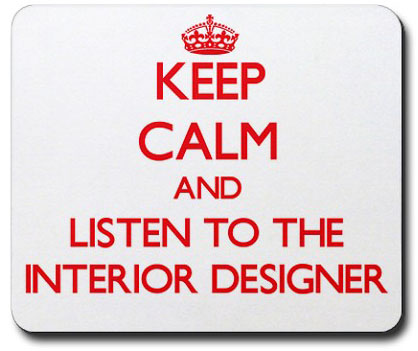 Keep Calm and Listen to the Interior Designer Mouse Pad